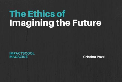Etica e riflessione sul futuro: perché diventare #futuremakers