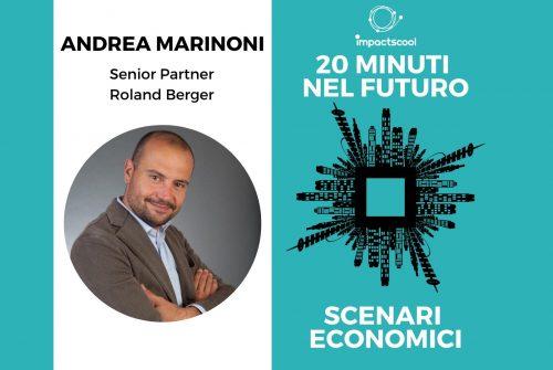 Economic scenarios present and future: 20 minutes with Andrea Marinoni